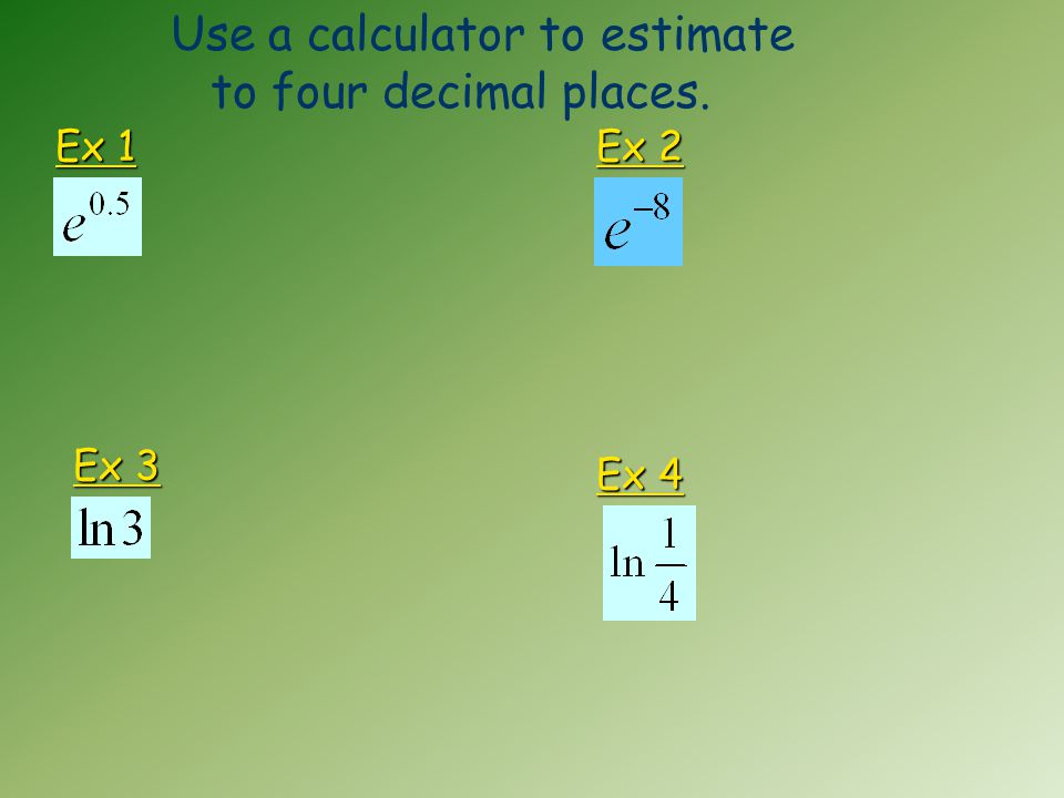 Ex 5 Exponential  logarithmic Write an equivalent equation in the other form.