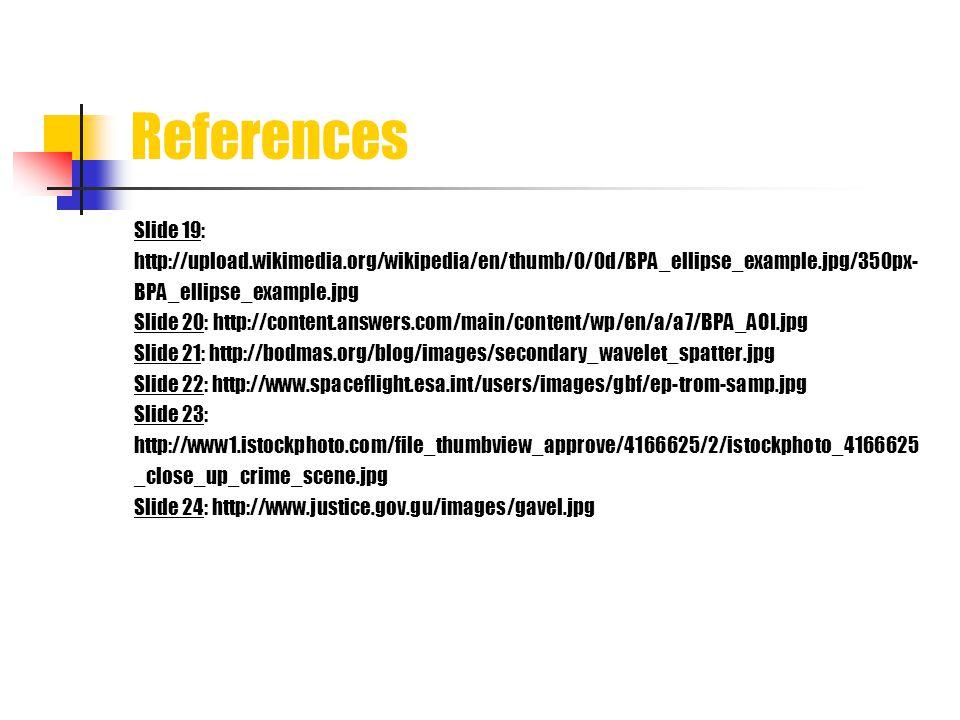 References Slide 19: http://upload.wikimedia.org/wikipedia/en/thumb/0/0d/BPA_ellipse_example.jpg/350px- BPA_ellipse_example.jpg Slide 20: http://conte