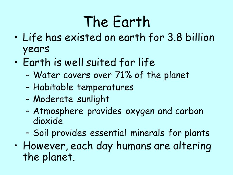 Environmental Sustainability The ability to meet current human need for natural resources without compromising the needs of future generations Requires understanding: –The effects of our actions on the earth –That earth's resources are not infinite