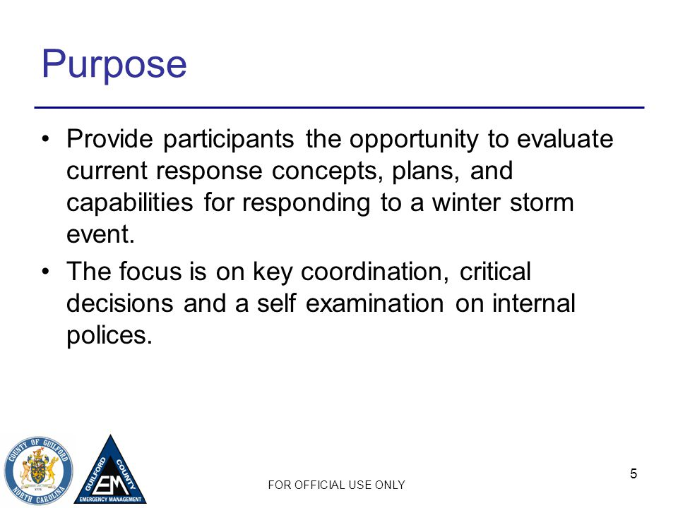 FOR OFFICIAL USE ONLY 6 Scope Focus on the role of your company in response to a winter storm.