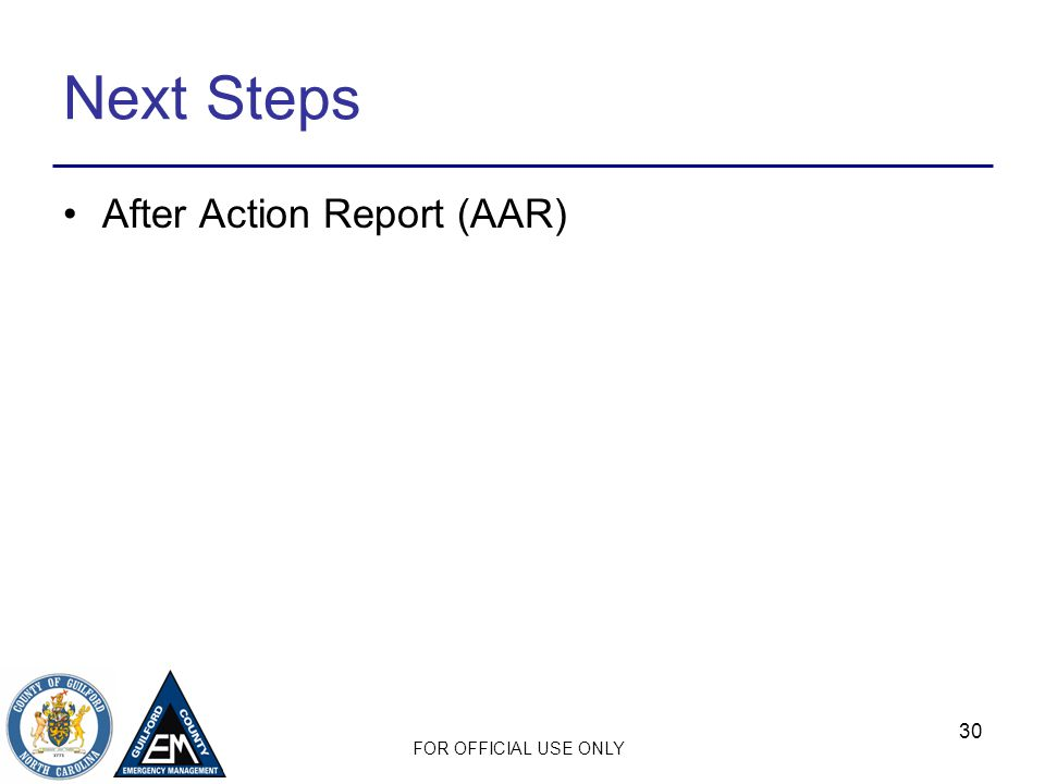 FOR OFFICIAL USE ONLY 30 Next Steps After Action Report (AAR)