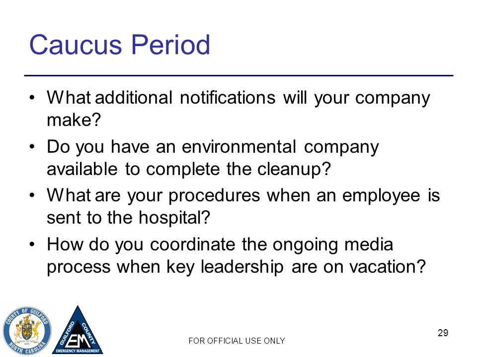 FOR OFFICIAL USE ONLY Caucus Period What additional notifications will your company make.