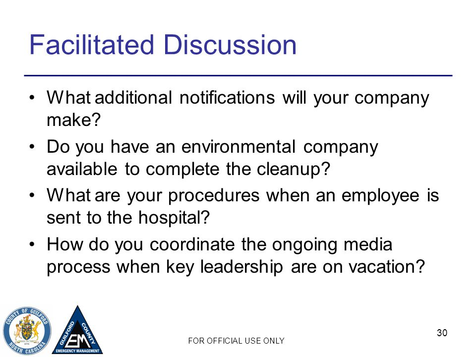 FOR OFFICIAL USE ONLY Facilitated Discussion What additional notifications will your company make.