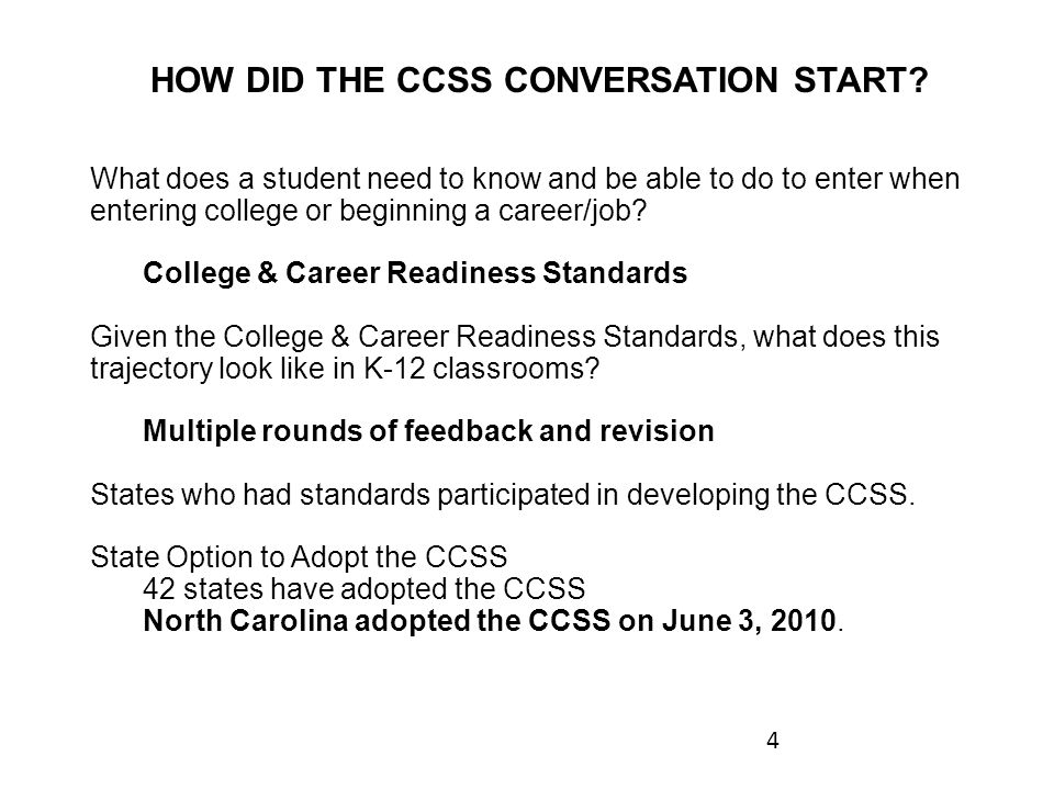 4 HOW DID THE CCSS CONVERSATION START.