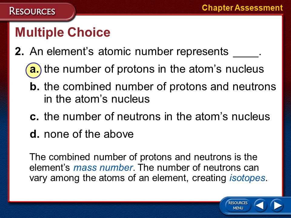 1.Which of the following is NOT about elements? a.They cannot be broken down into simpler substances by physical or chemical means. b.There are 47 nat