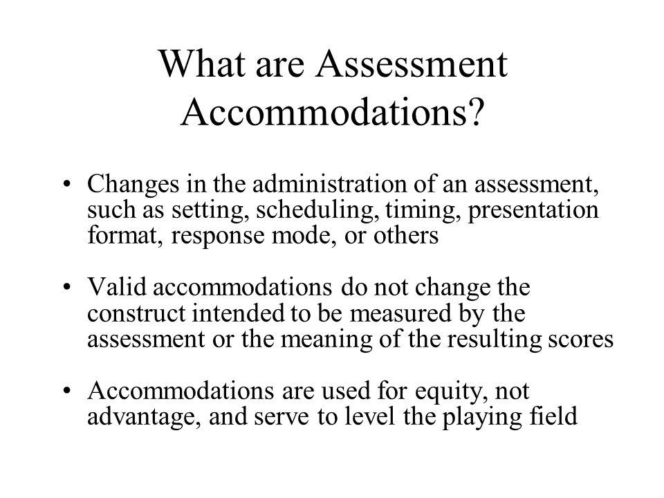 What are Assessment Accommodations.