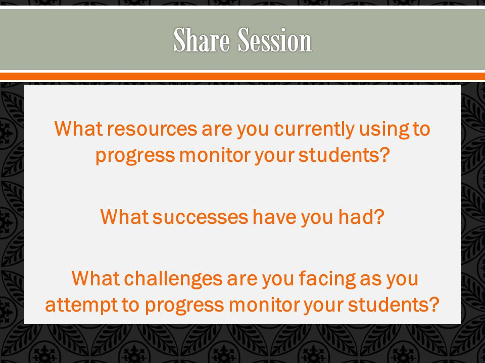 What resources are you currently using to progress monitor your students.