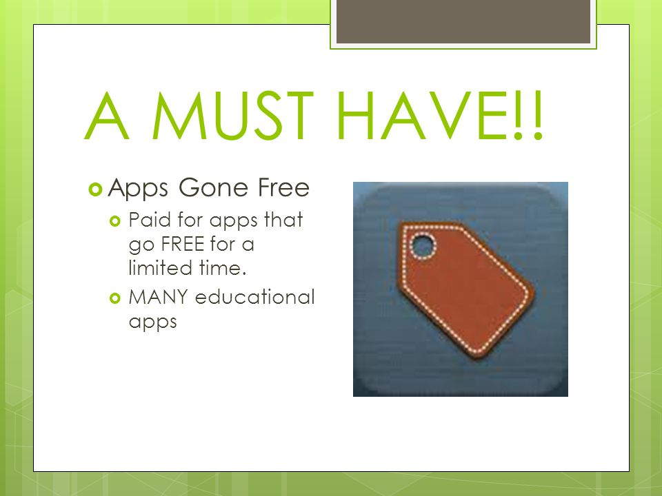 A MUST HAVE!.  Apps Gone Free  Paid for apps that go FREE for a limited time.