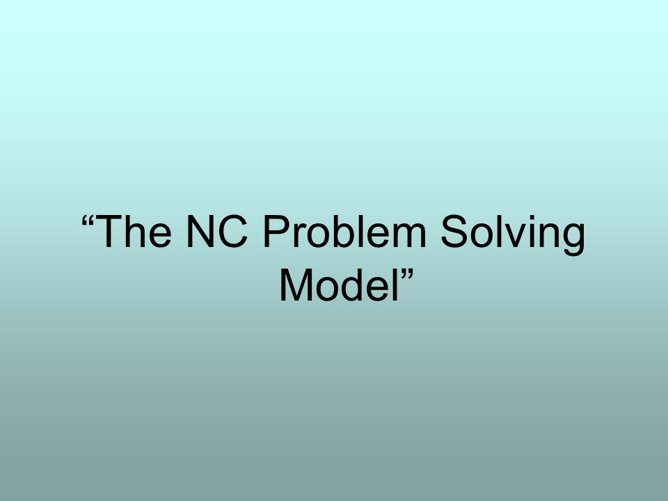 The NC Problem Solving Model