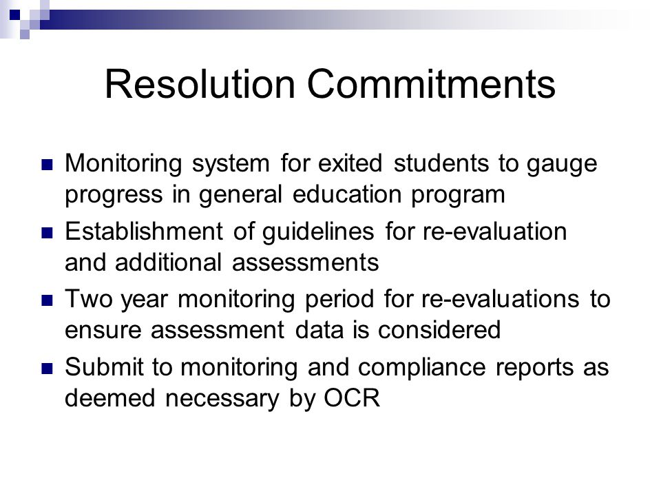 Resolution Commitments Monitoring system for exited students to gauge progress in general education program Establishment of guidelines for re-evaluat