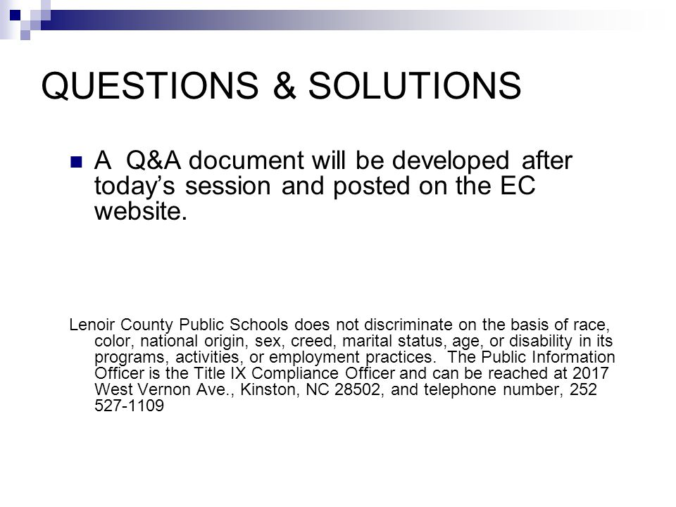 QUESTIONS & SOLUTIONS A Q&A document will be developed after today's session and posted on the EC website. Lenoir County Public Schools does not discr