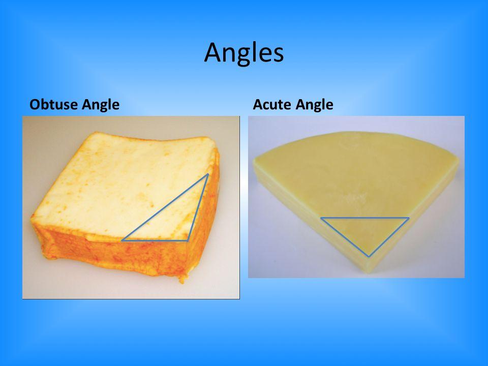 Angles Obtuse AngleAcute Angle