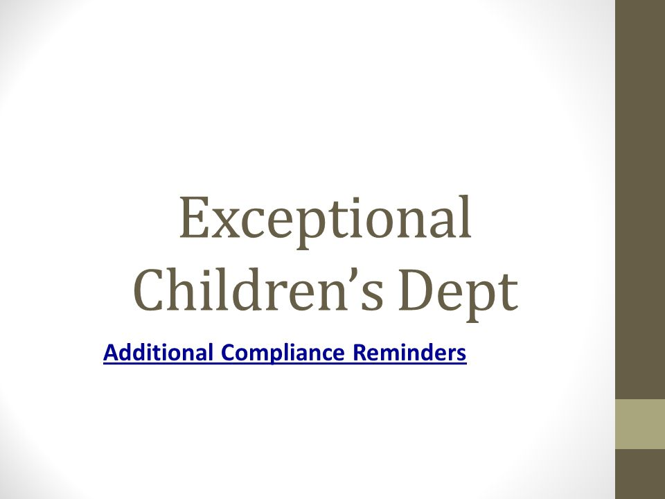 Exceptional Children's Dept Additional Compliance Reminders