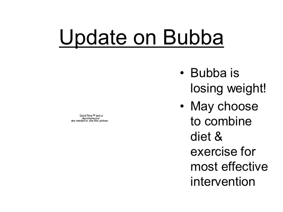 Bubba's Weight Loss Review Goal = 25 pounds Data Points Above Aimline: 1 Data Points Below Aimline: 8 Did Bubba make progress.