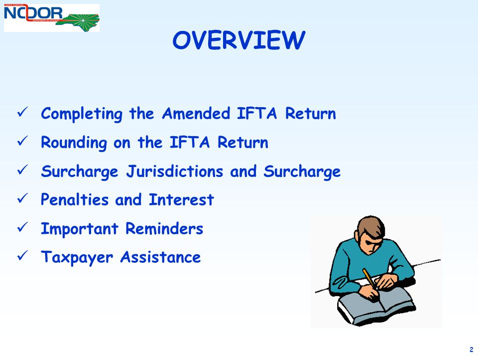 33 AMENDED RETURN INTEREST: To determine the correct amount of interest due on the amended return, you must determine the additional tax due for each jurisdiction that was not reported on the Original IFTA Tax Return.