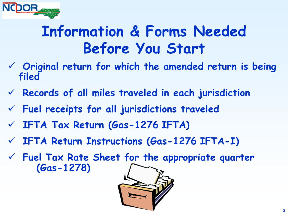 3 Information & Forms Needed Before You Start Original return for which the amended return is being filed Records of all miles traveled in each jurisd