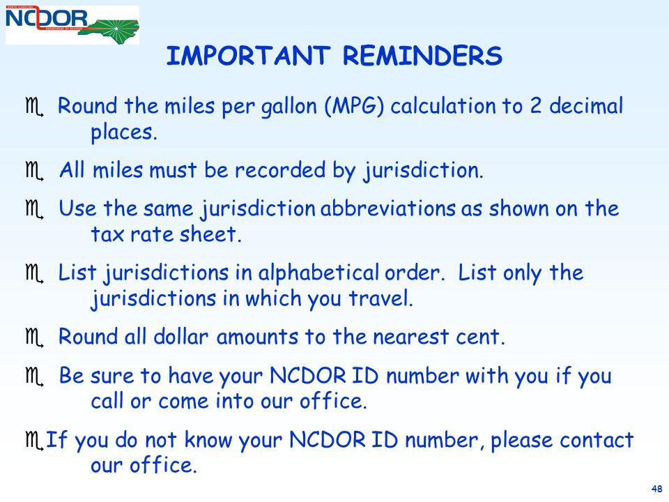 48  Round the miles per gallon (MPG) calculation to 2 decimal places. e All miles must be recorded by jurisdiction. e Use the same jurisdiction abbre