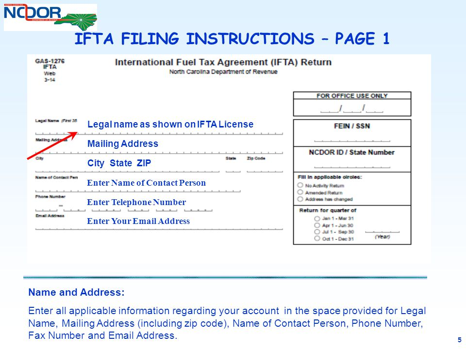 46 IFTA RETURN FILING INSTRUCTIONS North Carolina Department of Revenue Excise Tax Division Post Office Box 25000 Raleigh, North Carolina 27640-0950 North Carolina Department of Revenue Excise Tax Division Post Office Box 25000 Raleigh, North Carolina 27640-0950 MAILING: Mail your completed Amended IFTA Tax Return, along with payment (if applicable) to the above address for processing.