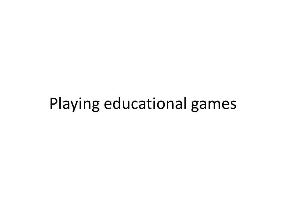 Playing educational games