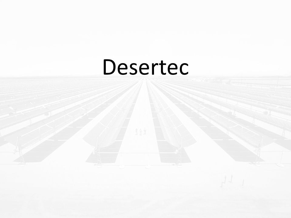 Outline What and who is Desertec.