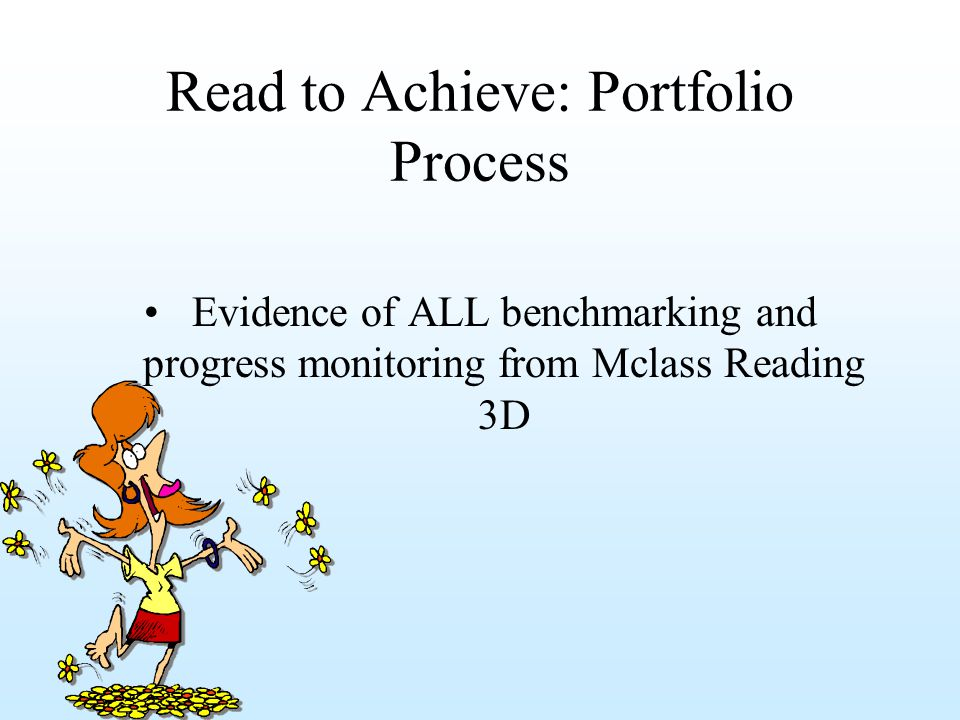 Read to Achieve: Portfolio Process Evidence of ALL benchmarking and progress monitoring from Mclass Reading 3D