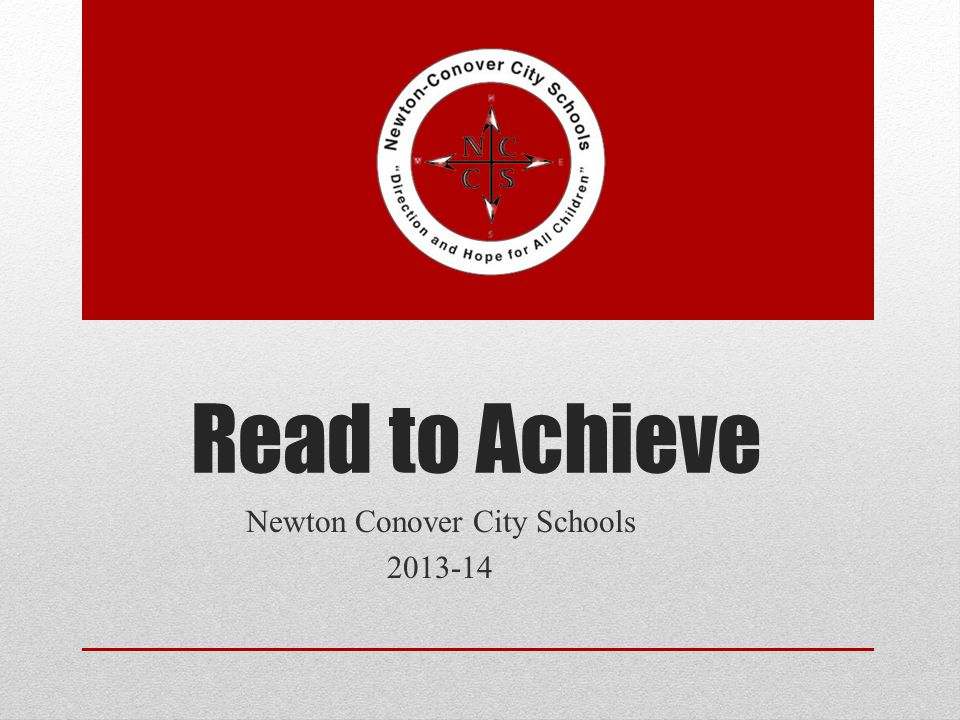 Read to Achieve Newton Conover City Schools 2013-14