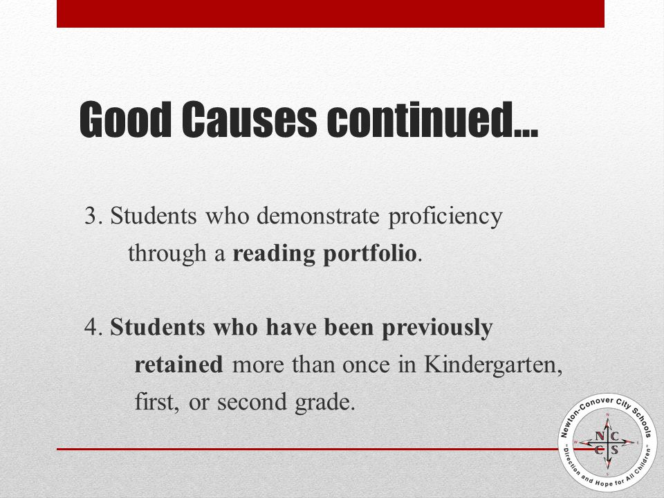 Good Causes continued… 3. Students who demonstrate proficiency through a reading portfolio.