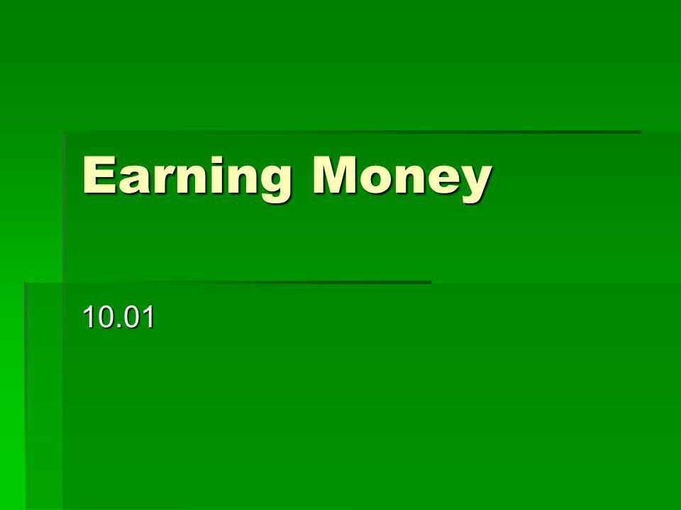 Earning Money 10.01