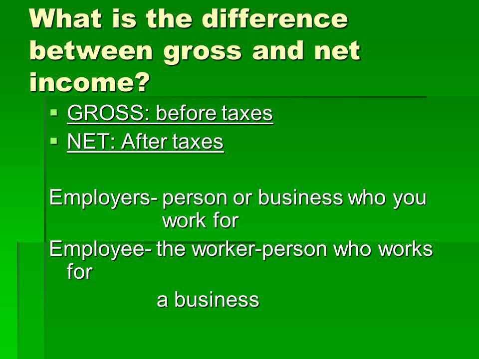 What is the difference between gross and net income.