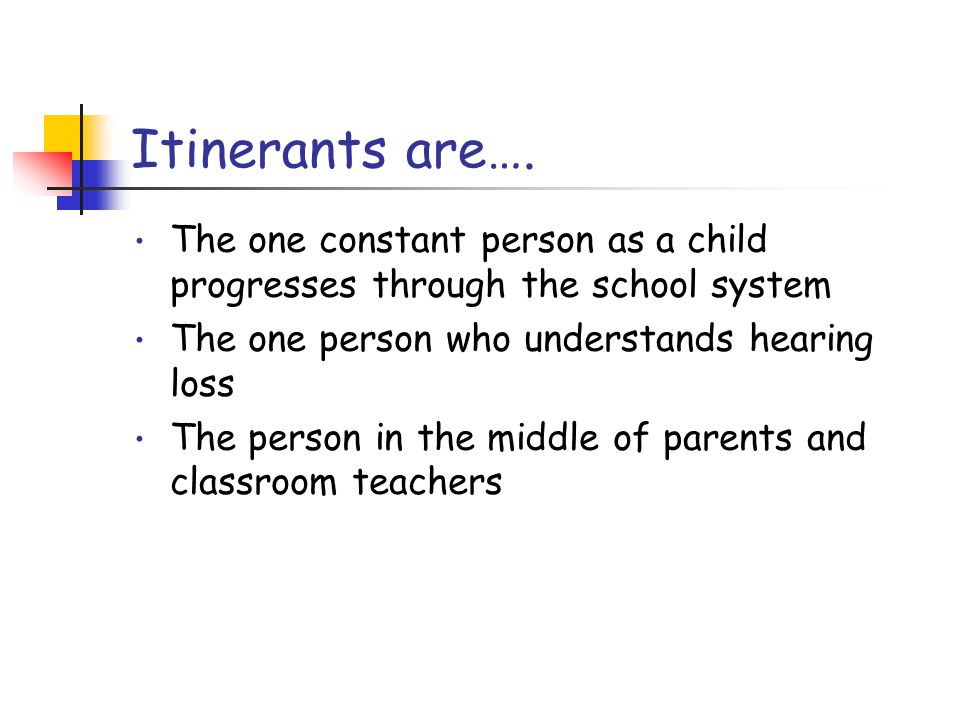 Itinerants are….