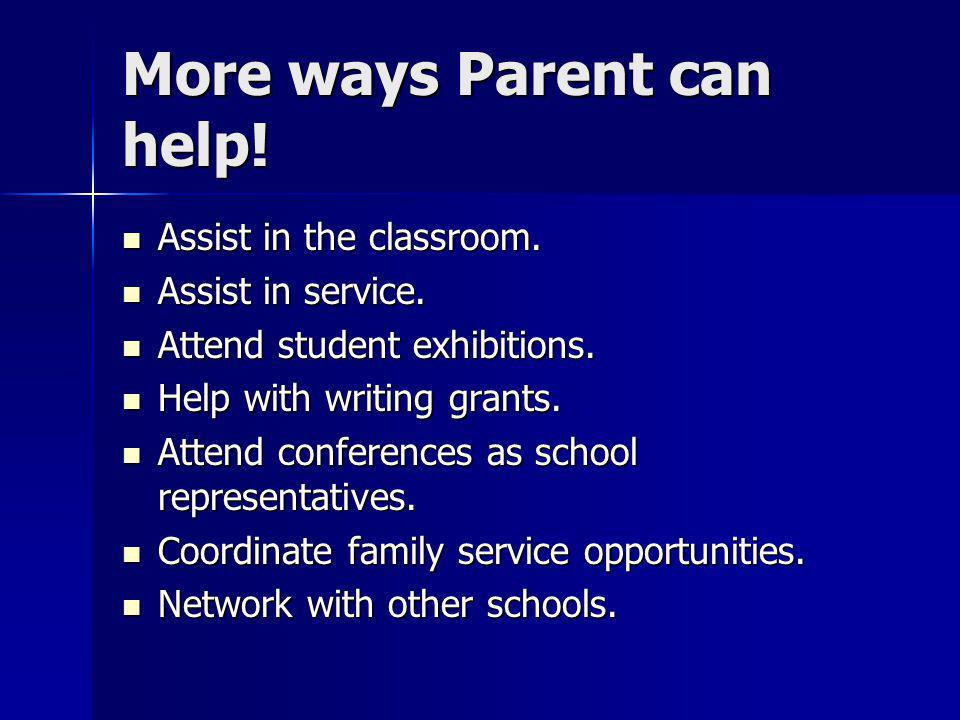 More ways Parent can help.Assist in the classroom.