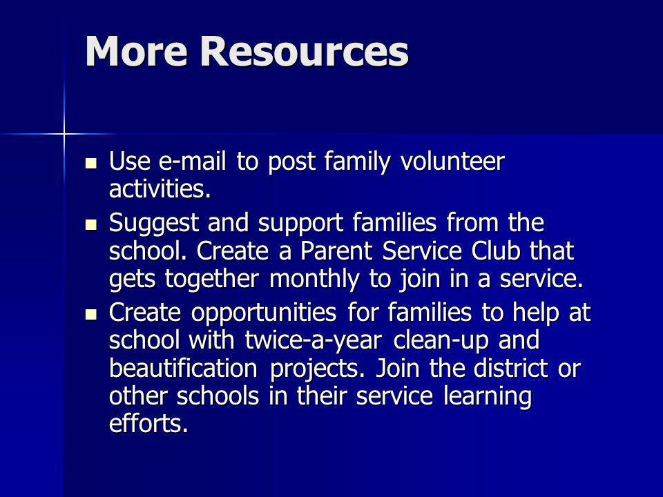 More Resources Use e-mail to post family volunteer activities.