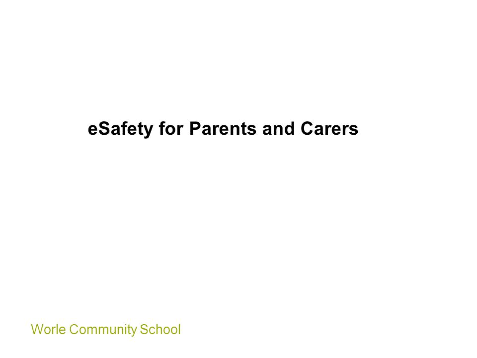 Worle Community School eSafety for Parents and Carers