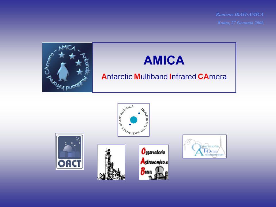 Riunione IRAIT-AMICA Roma, 27 Gennaio 2006 AMICA Antarctic Multiband Infrared CAmera