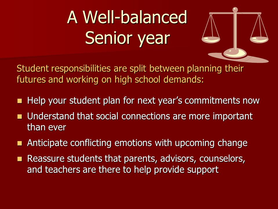 A Well-balanced Senior year Help your student plan for next year's commitments now Help your student plan for next year's commitments now Understand t