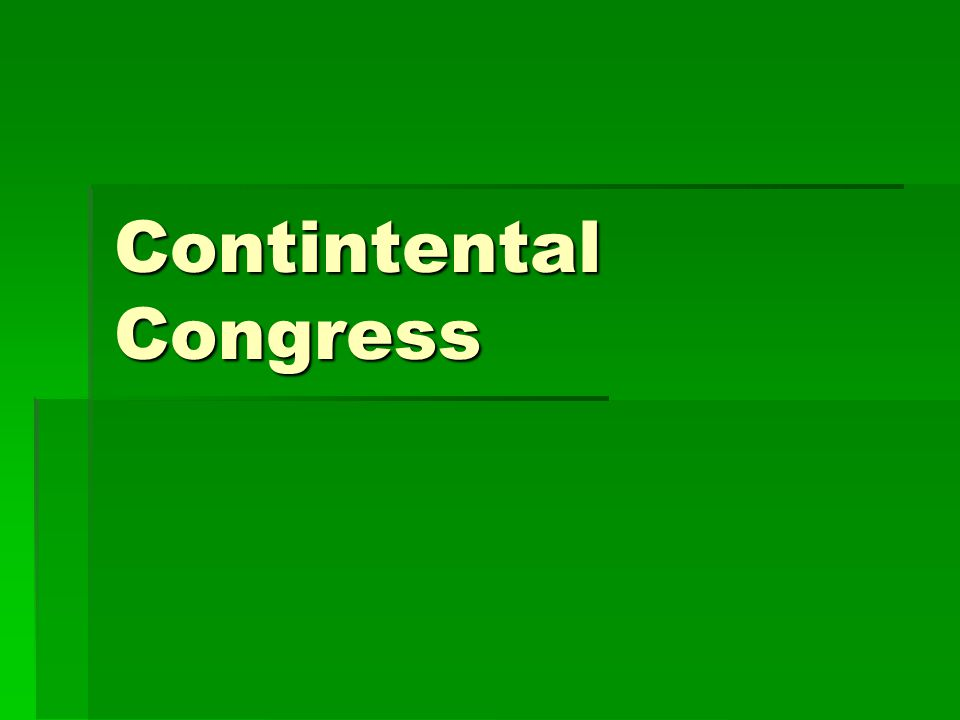 Contintental Congress