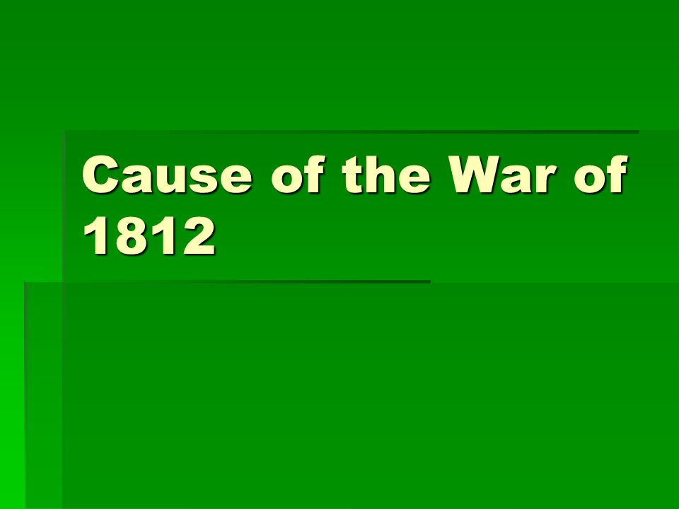 Cause of the War of 1812