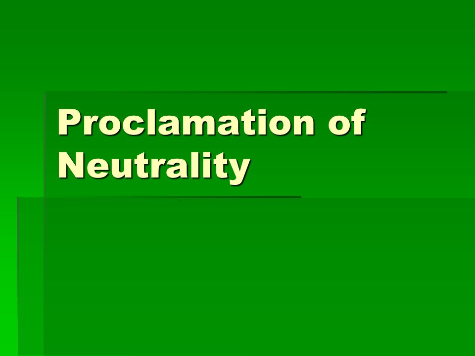 Proclamation of Neutrality