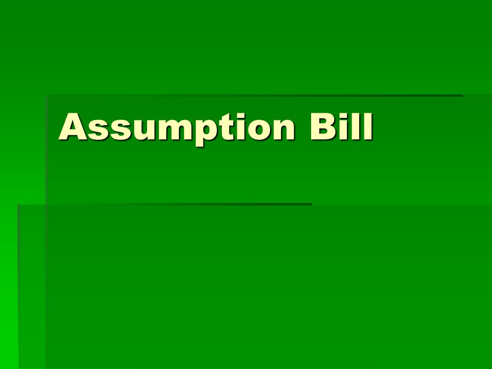 Assumption Bill