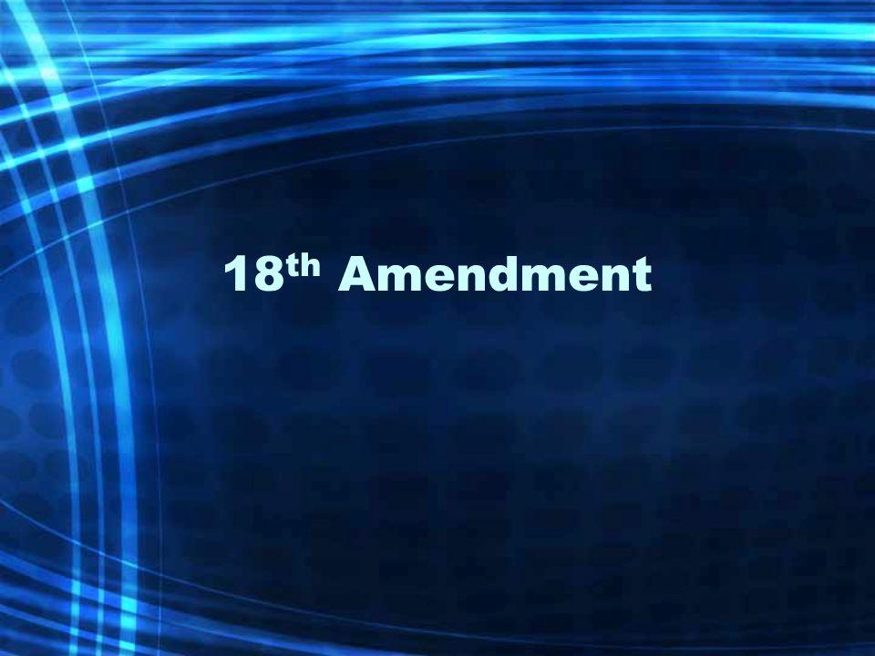18 th Amendment