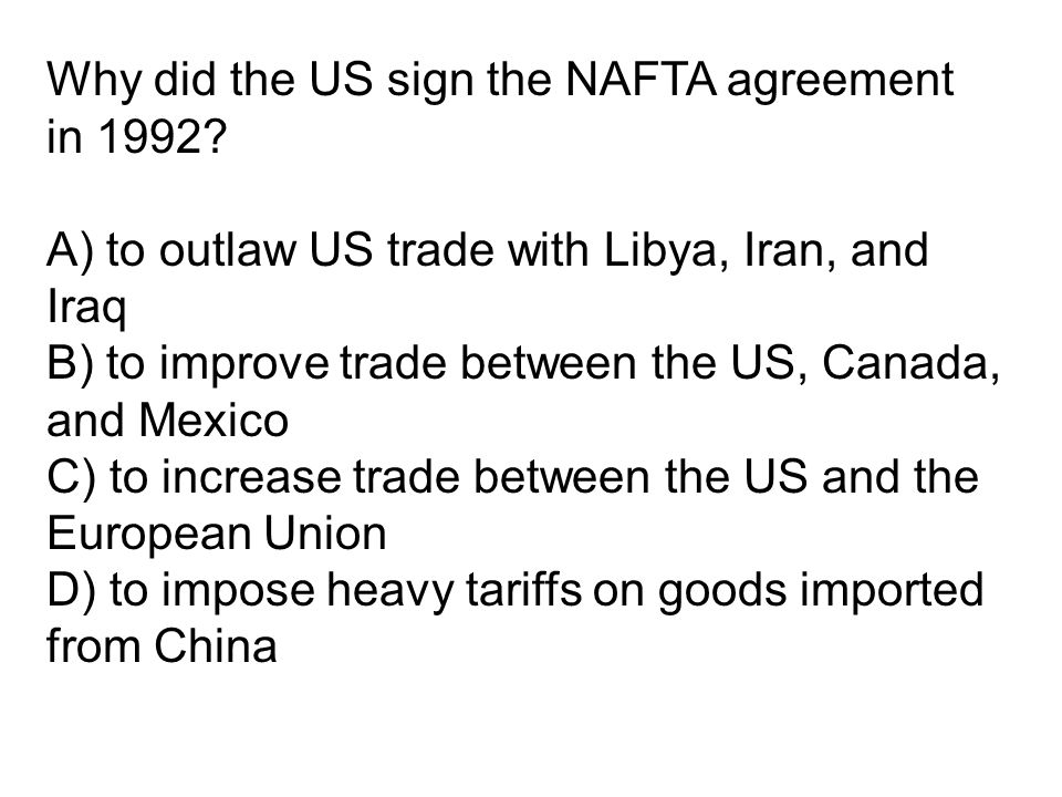 Why did the US sign the NAFTA agreement in 1992.