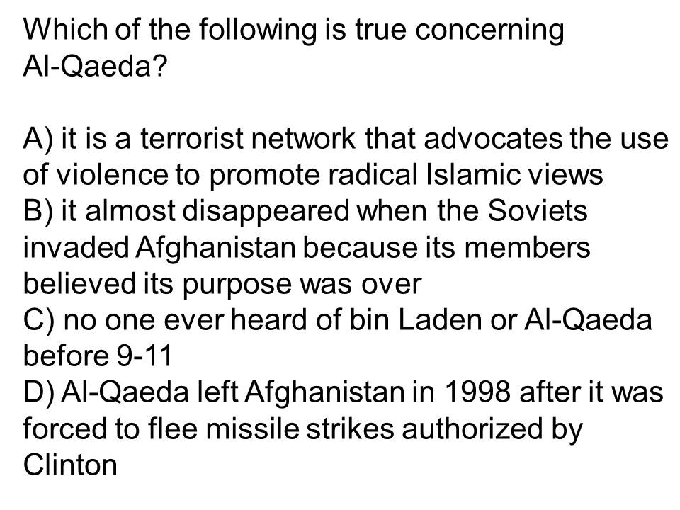 Which of the following is true concerning Al-Qaeda.
