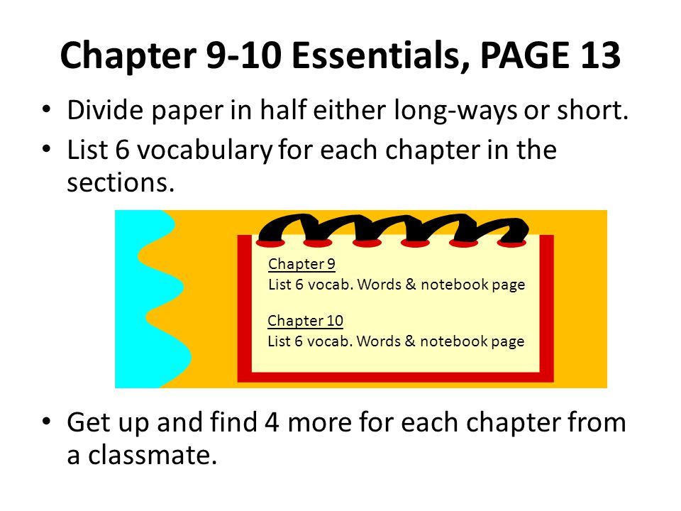 Chapter 9-10 Essentials, PAGE 13 Divide paper in half either long-ways or short.