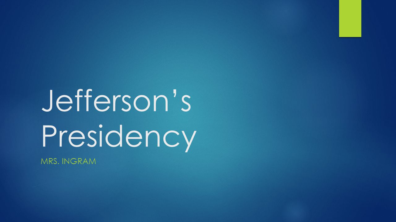 New Policies  When Jefferson took office, his followers preached a 'republican revolution' in governmental policies.