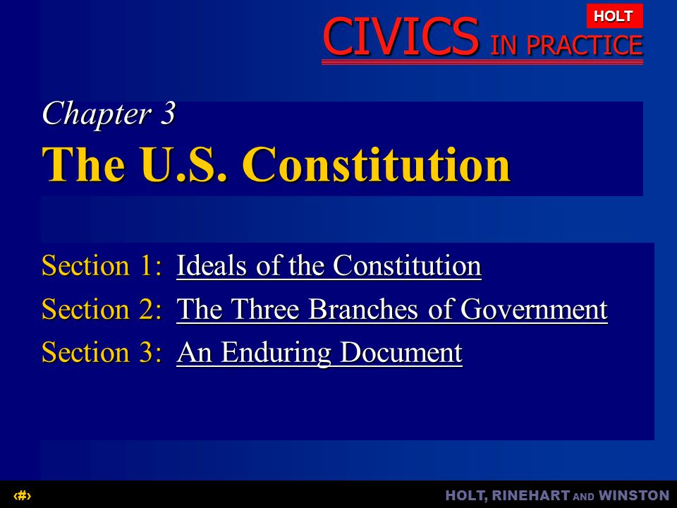 CIVICS IN PRACTICE HOLT HOLT, RINEHART AND WINSTON12 Question: Why does the Constitution provide for the separation of powers.