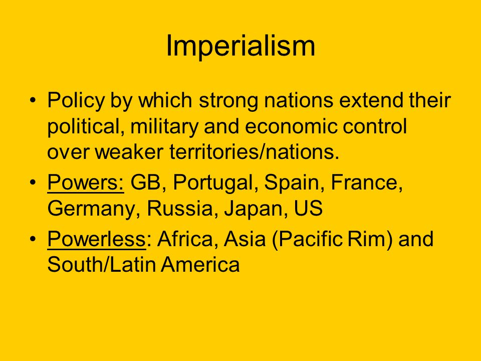 Foundation of US Imperialist Foreign Policy 1.Americans believed that growth of US economy depended on exports.