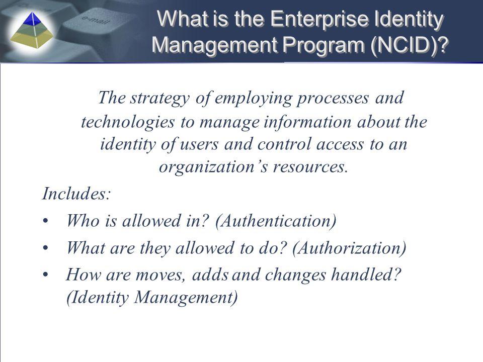 What is the Enterprise Identity Management Program (NCID).