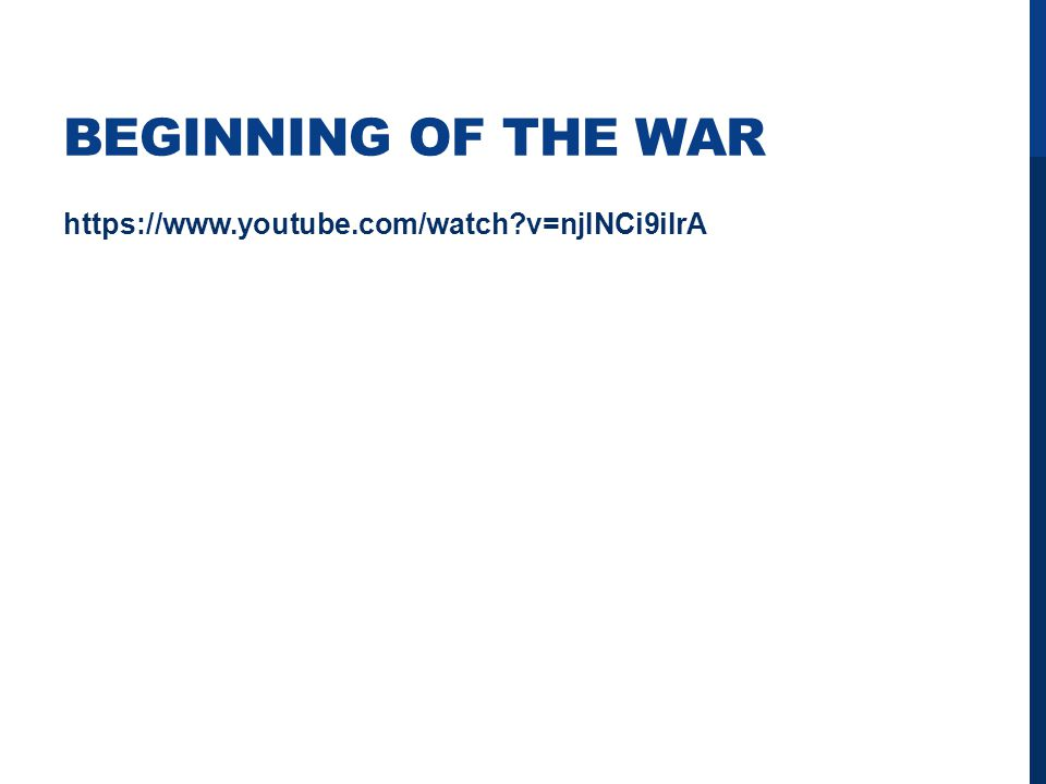 BEGINNING OF THE WAR   v=njINCi9iIrA