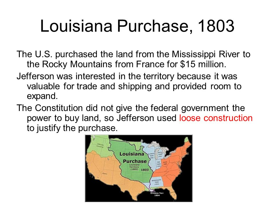 Louisiana Purchase, 1803 The U.S.
