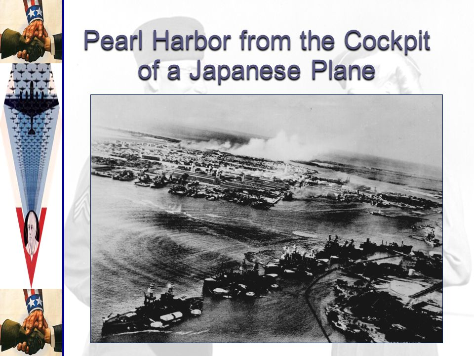 The United States is Attacked  November 1941 Japanese Prime Minister Hideki Tojo orders his navy to prepare to attack the U.S.  December 7 th, 1941: